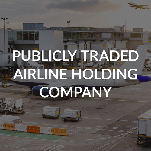 Publicly Traded Airline Holding Company Teams Case Study
